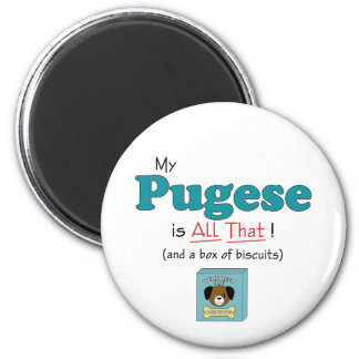 My Pugese is All That! Magnet