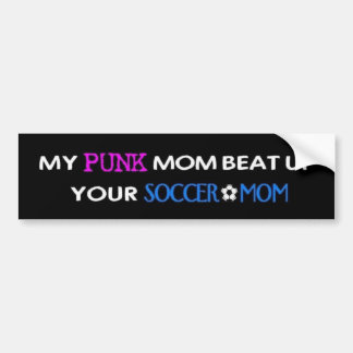 My Punk Mom2 Bumper Sticker