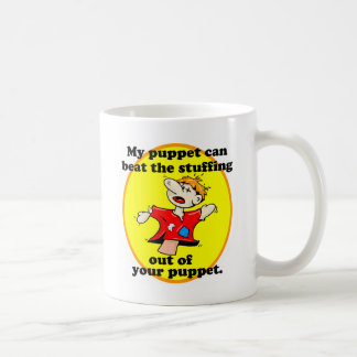 MY PUPPET CAN BEAT YOUR PUPPET COFFEE MUG