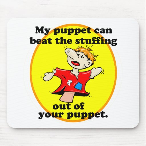 MY PUPPET CAN BEAT YOUR PUPPET MOUSE MATS