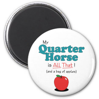 My Quarter Horse is All That! Funny Horse 2 Inch Round Magnet
