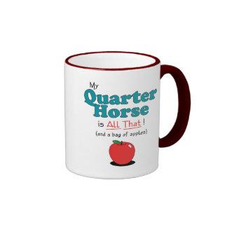 My Quarter Horse is All That! Funny Horse Ringer Mug