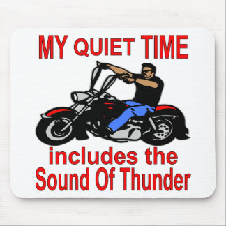 My Quiet Time Includes The Sound Of Thunder Biker Mouse Pad