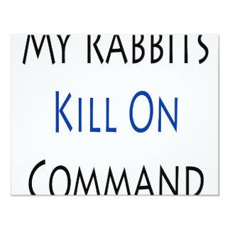 My Rabbits Kill On Command 4.25x5.5 Paper Invitation Card