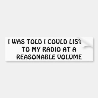 My Radio At A Reasonable Volume Car Bumper Sticker