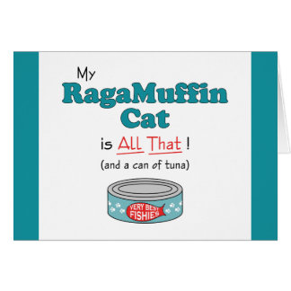 My RagaMuffin Cat is All That Funny Kitty Greeting Card
