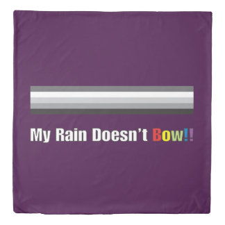 My Rain Doesn't Bow!! Duvet Cover