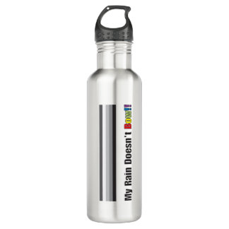 My Rain Doesn't Bow!! Stainless Steel Water Bottle