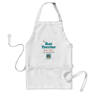 My Rat Terrier is All That! Adult Apron