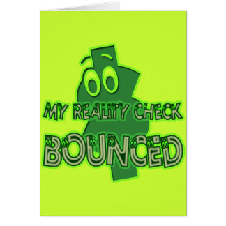 MY REALITY CHECK BOUNCED CARD