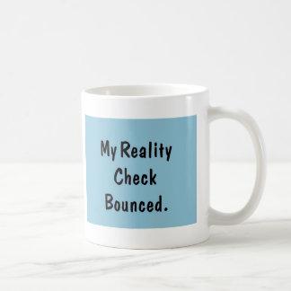My reality check bounced mug