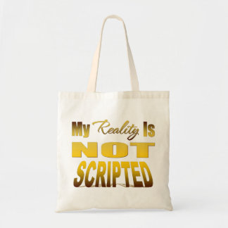 My Reality Is Not Scripted Tote Bag