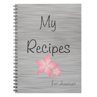 My Recipes for disaster Notebook