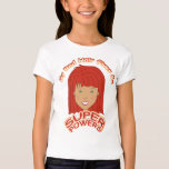 My Red Hair Gives Me SUPER POWERS T-Shirt