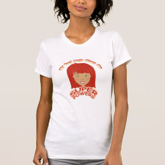 My Red Hair Gives Me SUPER POWERS Shirt