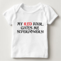 My Red Hair Gives Me Superpowers! Shirt