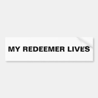 """My Redeemer Lives"" Bumper Sticker"