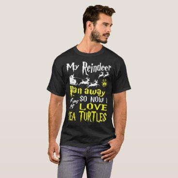 Halloween Themed My Reindeer Ran Away Now I Love Sea Turtles Tshirt