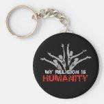 My Religion is Humanity Keychain