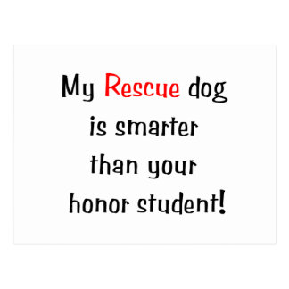My Rescue Dog is Smarter Than Your Honor Student Postcard