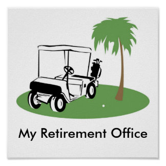 My Retirement Office Poster