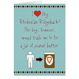 My Rhodesian Ridgeback Loves Peanut Butter Greeting Card
