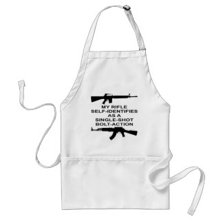 My Rifle Self Identifies As A Single Shot Bolt Act Adult Apron