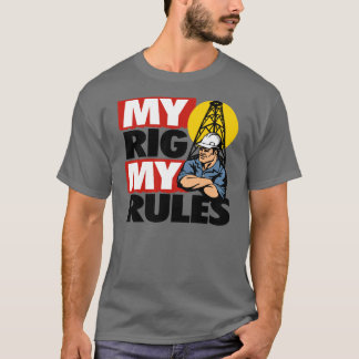 MY RIG MY RULES T-Shirt