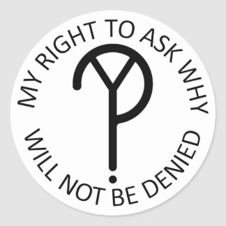 My Right To Ask Why Round Sticker- Black Font Classic Round Sticker
