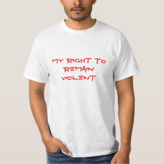My right to remain violent T-Shirt