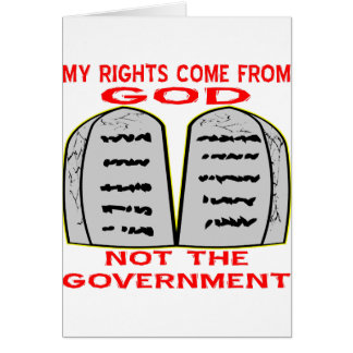 My Rights Come From God Not The Government Greeting Card