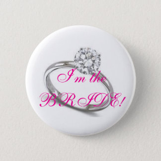 My Ring, I'm the BRIDE! Button
