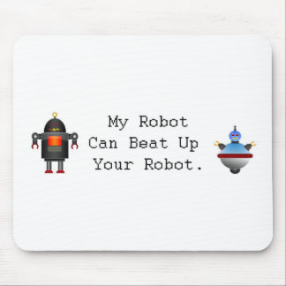 My Robot Can Beat Up Your Robot Mouse Pad