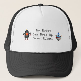 My Robot Can Beat Up Your Robot Trucker Hat