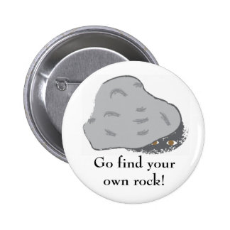 My rock, Go find your own rock! Button