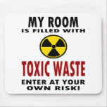 My Room Is Filled With Toxic Waste Mouse Pad