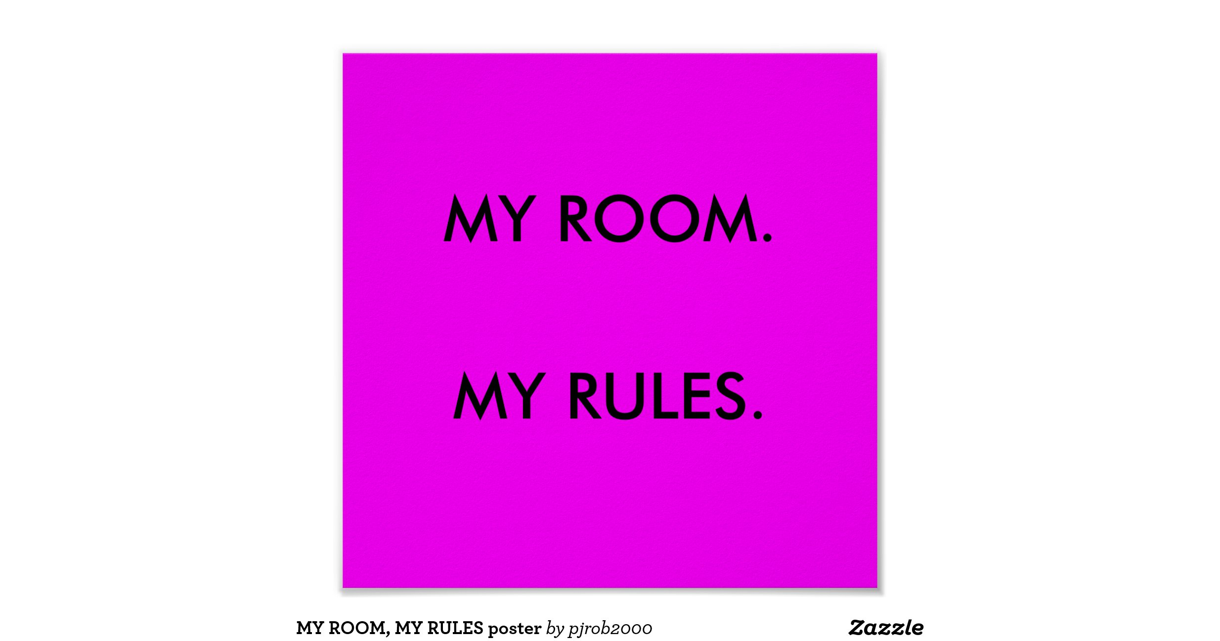 My Room My Rules Poster Rbe9897f3187d4a7398fb9379e692f8d5