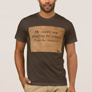 My Roots Are Starting To Show T-Shirt