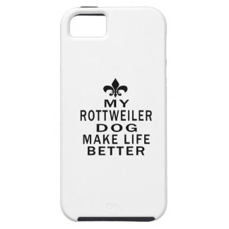 My Rottweiler Dog Make Life Better iPhone 5 Covers