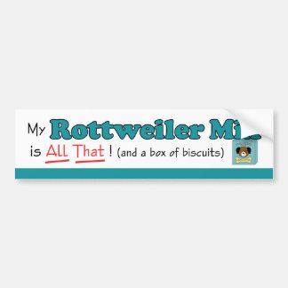 My Rottweiler Mix is All That! Bumper Sticker