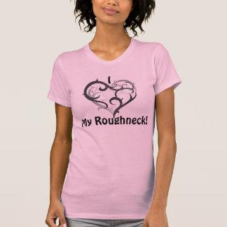My Roughneck T-Shirt