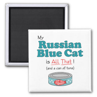 My Russian Blue Cat is All That! Funny Kitty 2 Inch Square Magnet