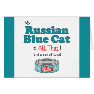 My Russian Blue Cat is All That! Funny Kitty Card