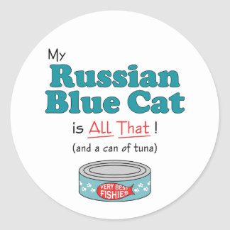 My Russian Blue Cat is All That! Funny Kitty Classic Round Sticker