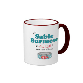My Sable Burmese is All That! Funny Kitty Mugs