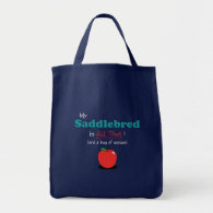 My Saddlebred is All That! Funny Horse Tote Bag