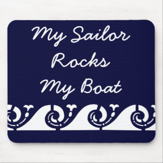 My Sailor Rocks my Boat Mouse Pad