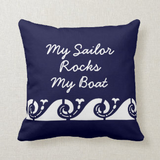 My Sailor Rocks my Boat Throw Pillow