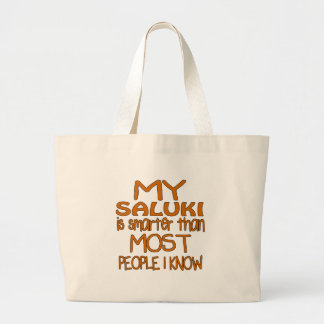 MY SALUKI IS SMARTER THAN MOST PEOPLE I KNOW LARGE TOTE BAG