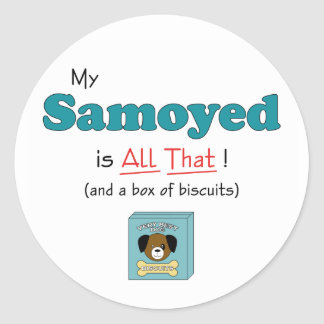 My Samoyed is All That! Classic Round Sticker